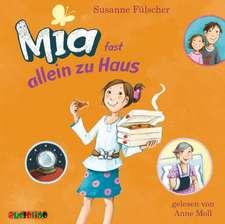 Mia - fast allein zu Haus