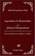 Jugendleben und Wanderbilder von Johanna Schopenhauer