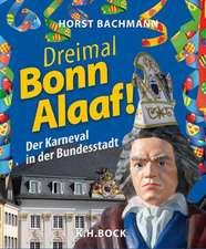 Dreimal Bonn Alaaf!