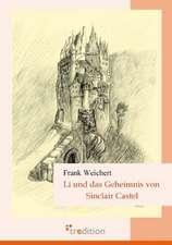 Li Und Das Geheimnis Von Sinclair Castel:  Loving Myself and Beyond