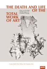 The Death and Life of the Total Work of Art:  Henry Van de Velde and the Legacy of a Modern Concept