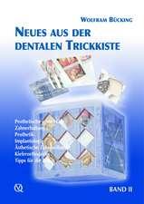 Neues aus der dentalen Trickkiste: Band 2: Die dentale Trickkiste