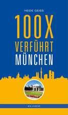 100 x verführt München