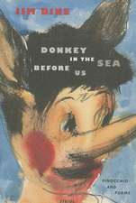 Donkey in the Sea Before Us:  (Pinocchio and Poems)