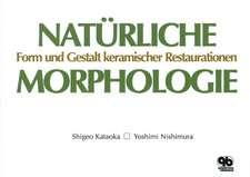 Natürliche Morphologie: Form und Gestalt keramischer Restaurationen