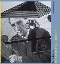 Duchamps Präzisionsoptik