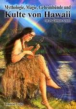 Mythologie, Magie, Geheimbünde und Kulte von Hawaii
