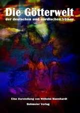 Die Götterwelt der deutschen und nordischen Völker