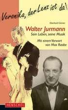 Walter Jurmann. Sein Leben, seine Musik