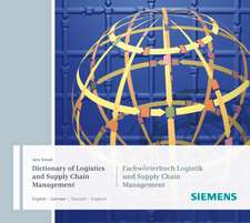 Dictionary of Logistics and Supply Chain Management / Fachwörterbuch Logistik und Supply Chain Management