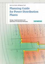 Planning Guide for Power Distribution Plants: Design, Implementation and Operation of Industrial Networks