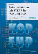 Automatisieren mit STEP 7 in KOP und FUP: Speicherprogrammierbare Steuerungen SIMATIC S7–300/400