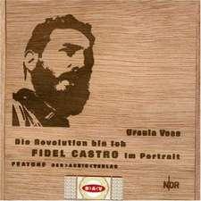 Die Revolution bin ich! Fidel Castro im Portrait. CD