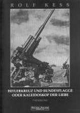 HitlerKreuz und BundesFlagge oder Kaleidoskop der Liebe
