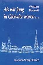 Als wir jung in Gleiwitz waren