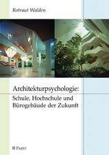 Architekturpsychologie: Schule, Hochschule und Bürogebäude der Zukunft