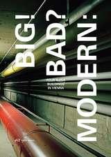Big! Bad? Modern: Four Megabuildings in Vienna