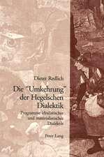 Die -Umkehrung- Der Hegelschen Dialektik