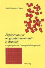 Experiences Sur Les Groupes Dominants Et Domines:  La Perception de L'Homogeneite Des Groupes