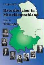 Naturforscher in Mitteldeutschland 1. Thüringen
