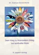 Dein Weg zu finanziellem Erfolg auf spiritueller Basis
