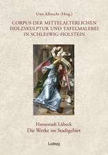 Corpus der mittelalterlichen Holzskulptur und Tafelmalerei in Schleswig-HolsteinHansestadt Lübeck, Die Werke im Stadtgebiet, Band 2