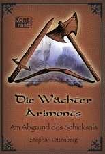 Die Wächter Arimonts 02. Am Abgrund des Schicksals