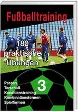 Fußballtraining. 180 praktische Übungen 3