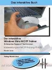 Der interaktive Windows Vista MCITP Trainer - Enterprise Support Technician - Vorbereitung zur MCITP Prüfung 70-622. Windows Vista; XP; 2000