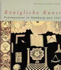 Königliche Kunst. Freimaurerei in Hamburg