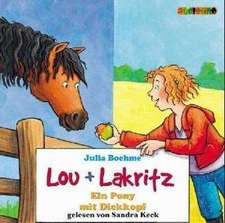Lou + Lakritz. Ein Pony mit Dickkopf. 2 CDs