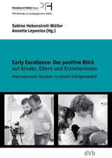 Early Excellence: Der positive Blick auf Kinder, Eltern und Erzieherinnen