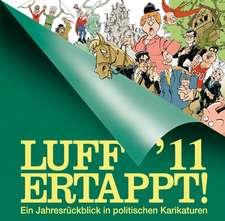 Luff '11 Ertappt!