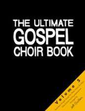 The Ultimate Gospel Choir Book - Volume 5