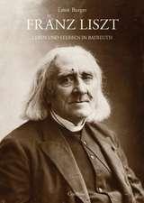 Franz Liszt – Leben und Sterben in Bayreuth