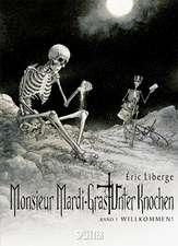 Monsieur Mardi-Gras - Unter Knochen 01 - Willkommen