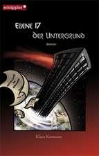 Ebene 17. Der Untergrund