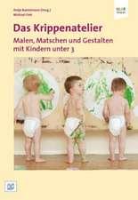 Das Krippenatelier: Malen, Matschen und Gestalten mit Kindern unter 3