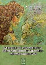 INTRODUÇÃO AOS MÉTODOS DOS ENSINAMENTOS SEGUNDO GRIGORI GRABOVOI (PORTUGUESE Edition)