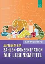 """Aufblühen per """"Zahlen-Konzentration auf Lebensmittel"""" (GERMAN Edition)"""