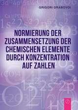 Normierung der Zusammensetzung  der chemischen Elemente durch  Konzentration auf Zahlen (GERMAN Edition)