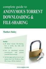 Complete Guide to Anonymous Torrent Downloading and File-Sharing