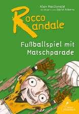 Rocco Randale 07 - Fußballspiel mit Matschparade