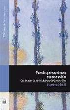 Poesía de pensamiento y de percepción. Una lectura de Árbol adentro de Octavio Paz