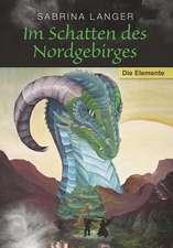 Im Schatten des Nordgebirges (2) Die Elemente