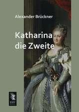 Katharina die Zweite