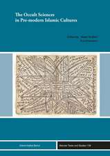 The Occult Sciences in Pre-modern Islamic Cultures