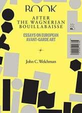 After the Wagnerian Bouillabaisse – Essays on European Avant–Garde Art, XX–XXI