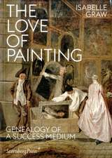 The Love of Painting – Genealogy of a Success Medium