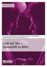 Lust auf Sex - Sexualität im Alter